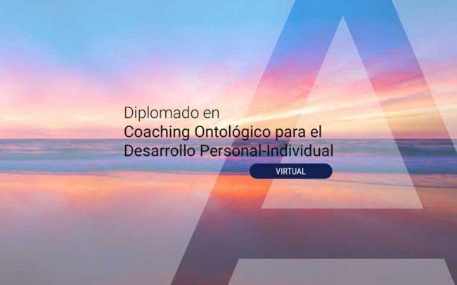 Diplomado en Coaching Ontológico para el Desarrollo Personal Individual