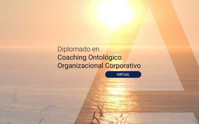 Diplomado en Coaching Ontológico Organizacional Corporativo