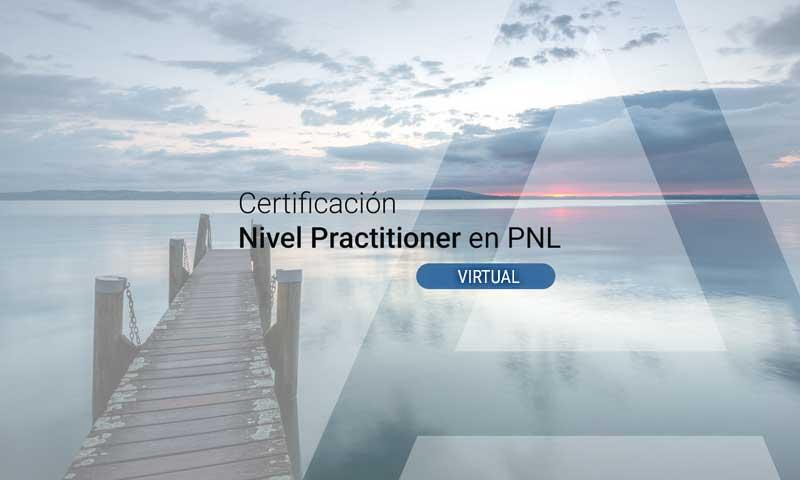 Certificación Nivel Practitioner en PNL (Programación Neurolingüística)